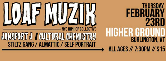 Loaf Muzik | Cultural Chemistry | Higher Ground | February 23