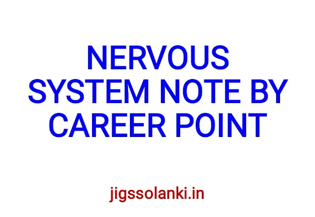 NERVOUS SYSTEM NOTE BY CAREER POINT