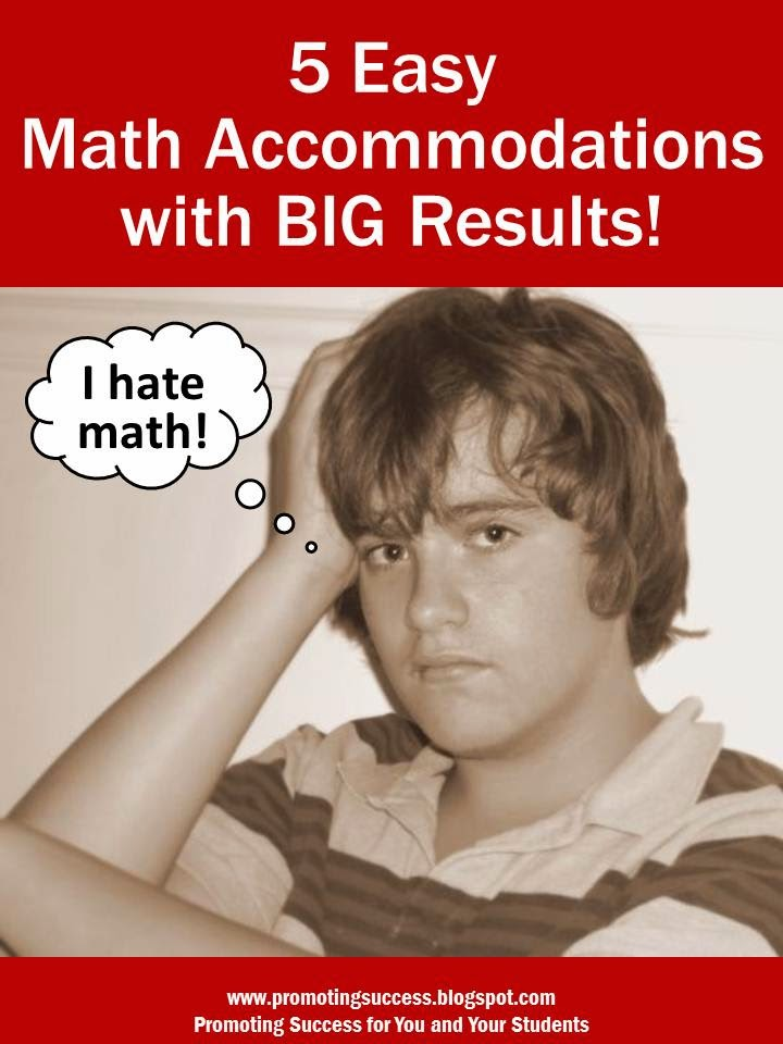 "Make sure you're providing math accommodations for all of you're students. Sometimes accommodations may be the only thing that truly makes learning ""fair."""