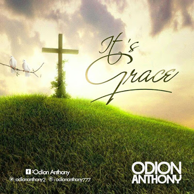 Download Odion Antrhony It's Grace