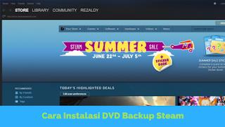 Steam merupakan sebuah situs yang dimiliki oleh Valve Corporation untuk dijadikan sebagai Tutorial Instalasi DVD Backup Steam Terbaru