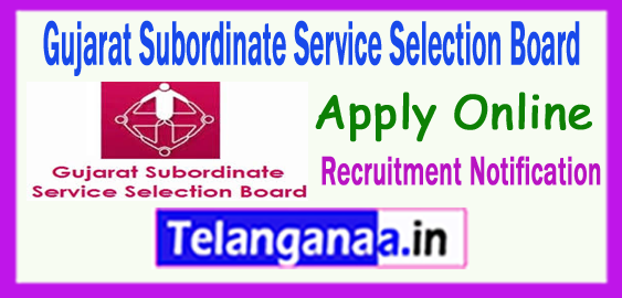Gujarat Subordinate Service Selection Board GSSSB Recruitment Notification 2017 Apply