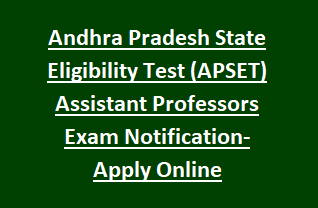 Andhra Pradesh State Eligibility Test (APSET) Assistant Professors Examination Notification-2018 Apply Online