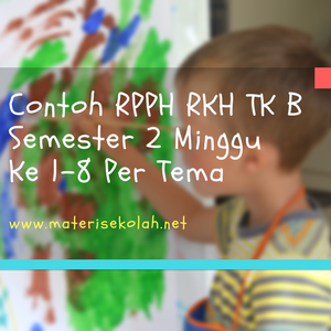Contoh RPPH TK B Minggu Ke 1 - 8 Pembelajaran Semester 2