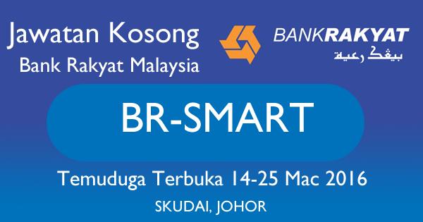 Temuduga Terbuka Bank Rakyat di Skudai Johor 14-25 Mac 2016