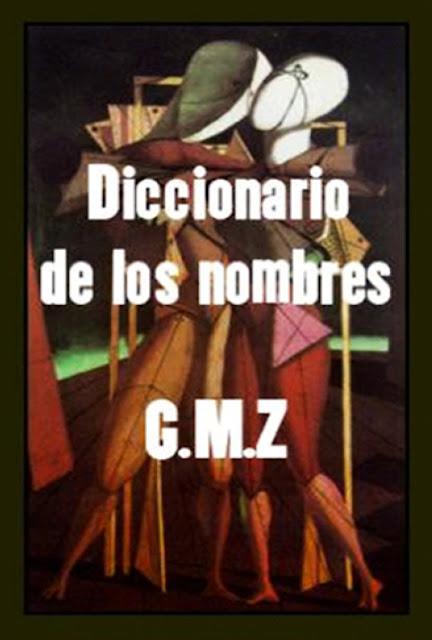 Diccionario de los Nombres – G. M. Z.