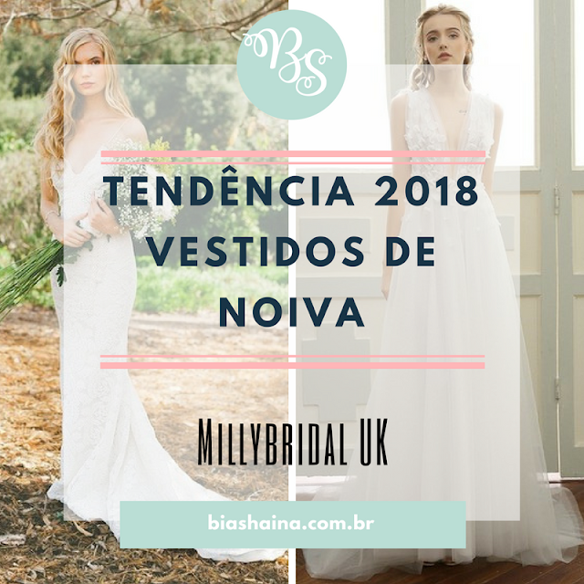 Tendência 2018 - Vestidos de Noiva Millybridal UK