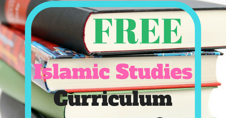 34+ FREE Islamic Studies Curriculum Resources for Homeschooling