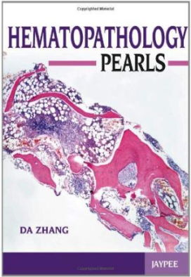 Hematopathology Pearls (2012) [PDF] Da Zhang