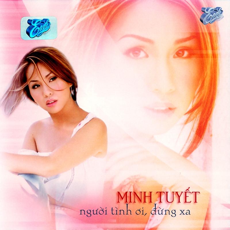 Eagle CD - Minh Tuyết - Người Tình Ơi, Đừng Xa (NRG) + bìa scan mới