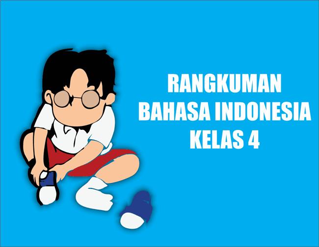 Rangkuman Materi Bahasa Indonesia Kelas 4 SD/MI Semester 1/2
