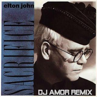 Elton John - Sacrifice (Dj Amor Remix) + 34