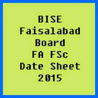 Faisalabad Board FA FSc Date Sheet 2017, Part 1 and Part 2