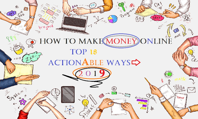[Experimented] Top 18 Actionable Ways to Make Money Online from Website in 2019