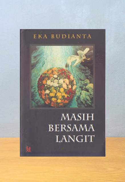 MASIH BERSAMA LANGIT, Eka Budianta