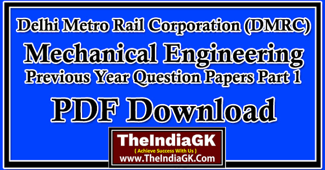 DMRC Mechanical Engineering Previous Year Question Papers Part 1 PDF Download