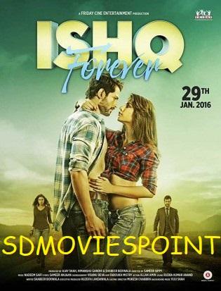 Ishq Forever 2016 Hindi Movie Free Download 720p BluRay