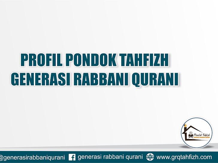 Profil Singkat Pondok Tahfidz Generasi Rabbani Qurani