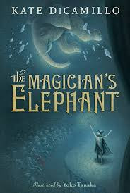 The Magician's Elephant- juvenile fiction book.  A great read aloud by a fabulous author.  Alohamora http://alohamoraopenabook.blogspot.com