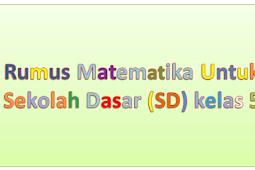Kumpulan Rumus Matematika Untuk Sekolah Dasar (SD) Kelas 5 Beserta contoh contohnya