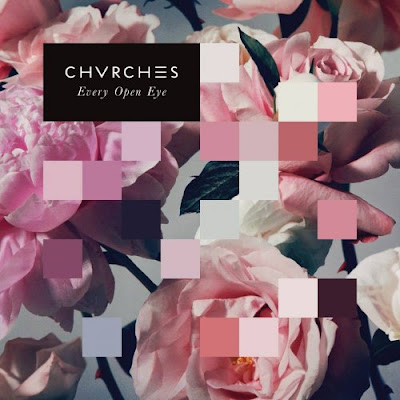 CVRCHES – Every Open Eye