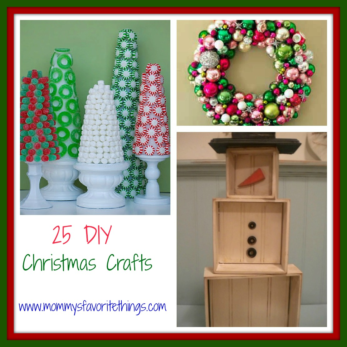 Mommy S Favorite Things 25 Diy Christmas Crafts