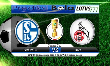 PREDIKSI SKOR Schalke 04 vs Koln 20 Desember 2017