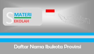 Daftar Lengkap Nama Ibukota Provinsi di Indonesia