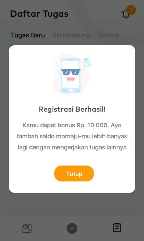 Anda akan memperoleh bonus pendaftaran berupa Uang senilai Rp. 10.000,-.