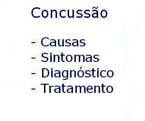 Concussão causas sintomas diagnóstico tratamento prevenção riscos