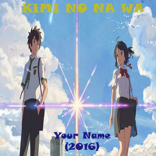 Your Name, Film Your Name, Your Name Synopsis, Your Name Trailer, Your Name Review, Download Poster Film Your Name 2016