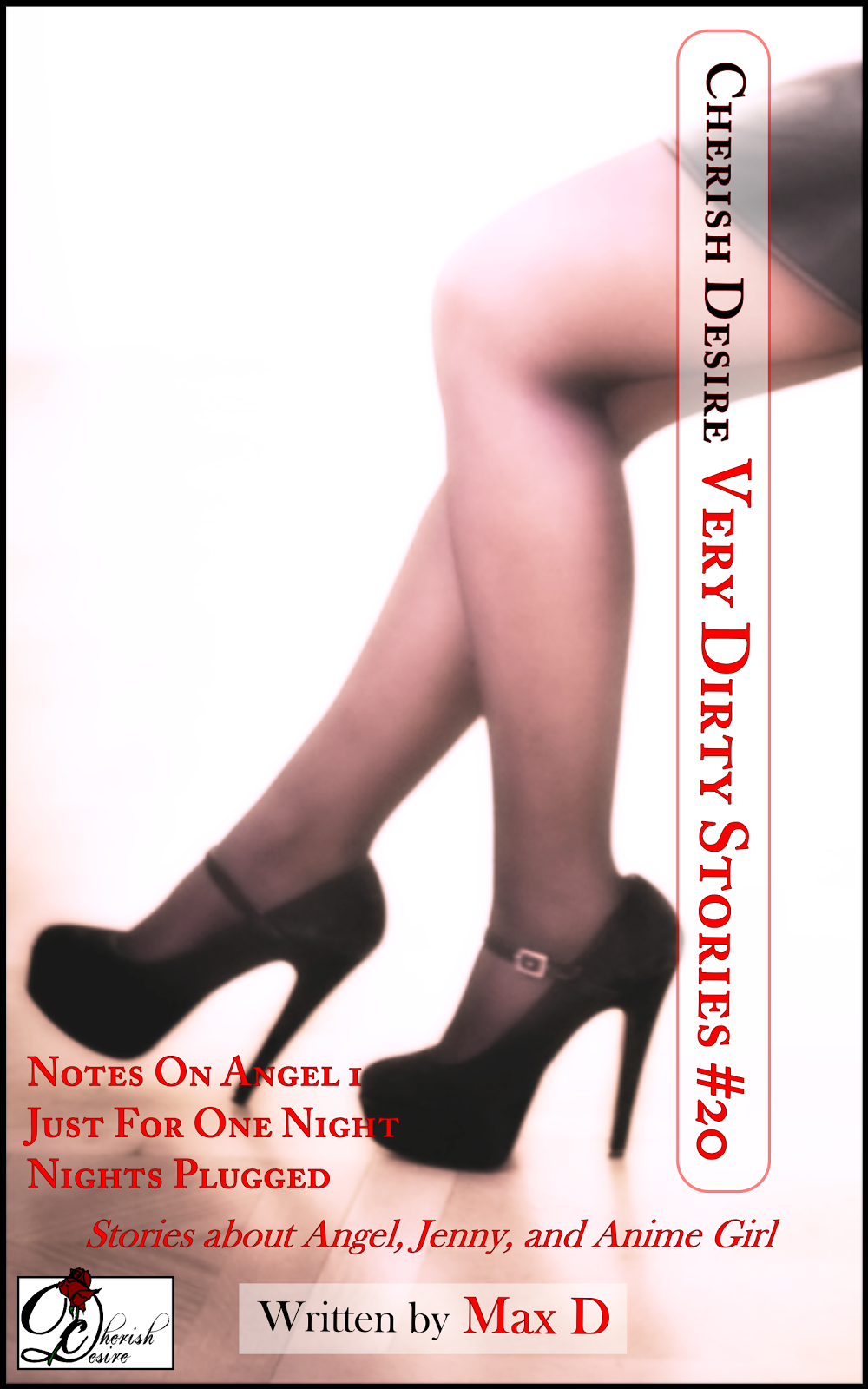 Cherish Desire: Very Dirty Stories #20, Max D, erotica
