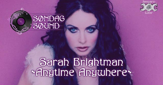 SøndagSøund - Letra e tradução de Anytime Anywhere da Sarah Brightman