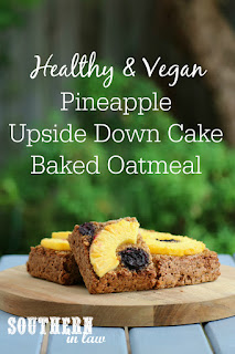 Healthy Vegan Pineapple Upside Down Cake Baked Oatmeal Recipe