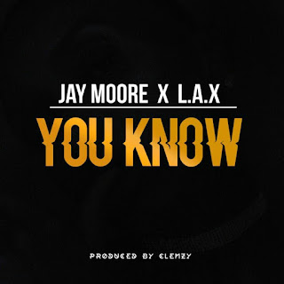 Jay More ft. L.A.X – You Know