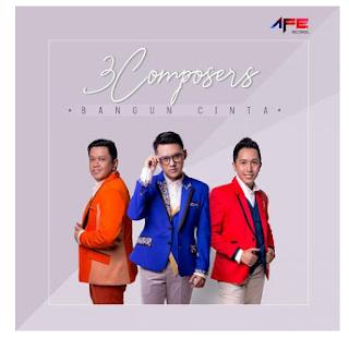 Lirik Lagu 3 Composers - Bangun Cinta