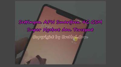 apn smartfren 4g gsm, apn smartfren ngebut, smartfren lemot, settingan apn smartfren