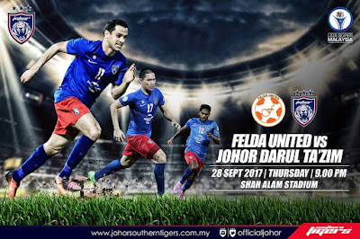 Live Streaming Felda United vs JDT Liga Super 28.9.17