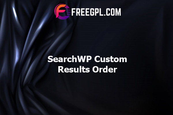 SearchWP Custom Results Order Nulled Download Free