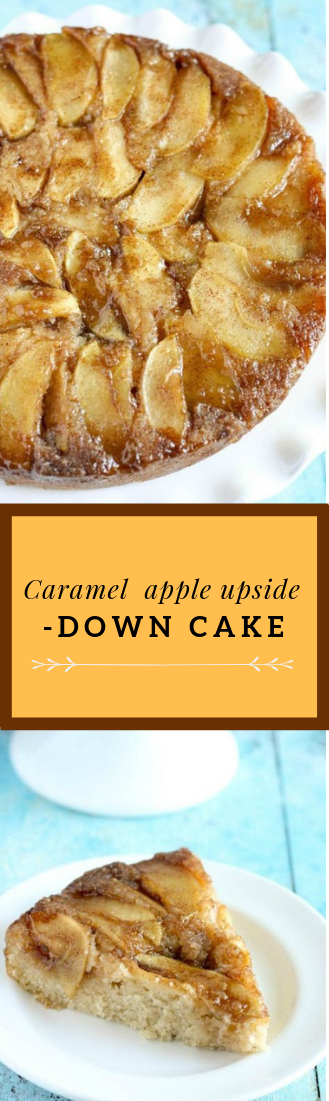 CARAMEL APPLE UPSIDE-DOWN CAKE #caramel #apple