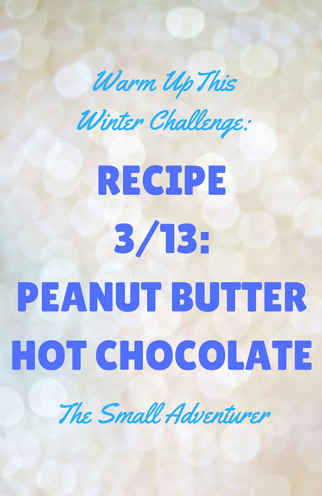 Hot Chocolate 3/13: Peanut Butter Hot Chocolate