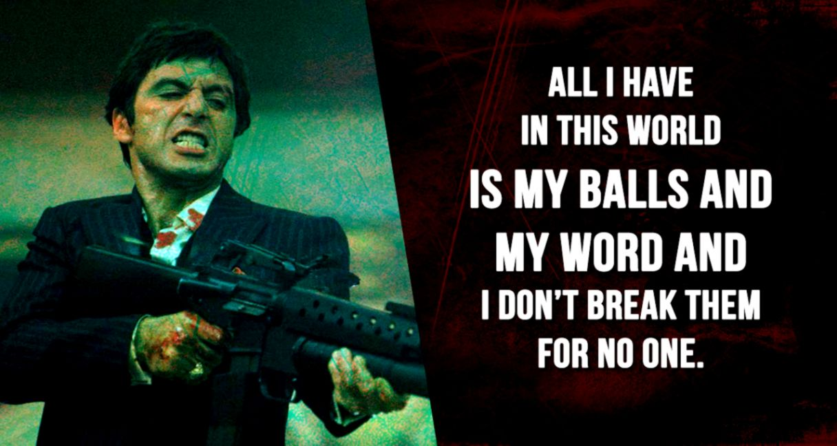 15 Kickass Quotes From Al Pacinos Scarface Thatll Make You