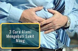 3 Cara Alami Mengobati Sakit Maag