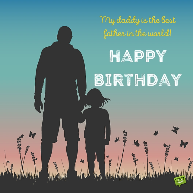 Birthday Wishes Dad Quotes: Happy Birthday Wishes For Father From Daughter With Images
