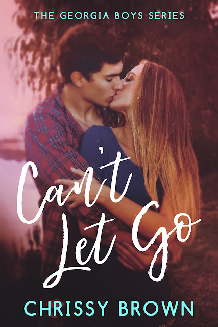 Can't Let Go (Georgia Boys Book 1) by Chrissy Brown