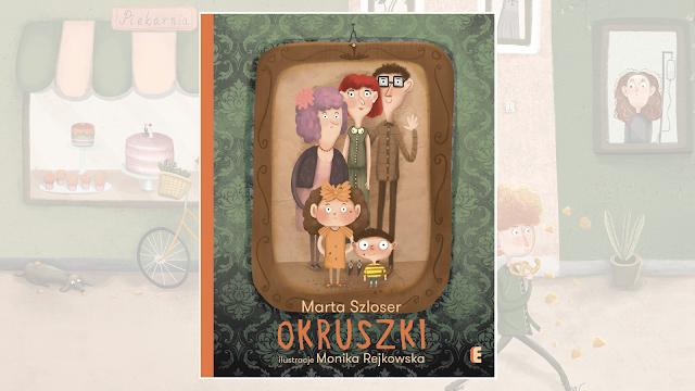"Marta Szloser, ""Okruszki"", il. Monika Rejkowska, Wydawnictwo Ezop 2017"