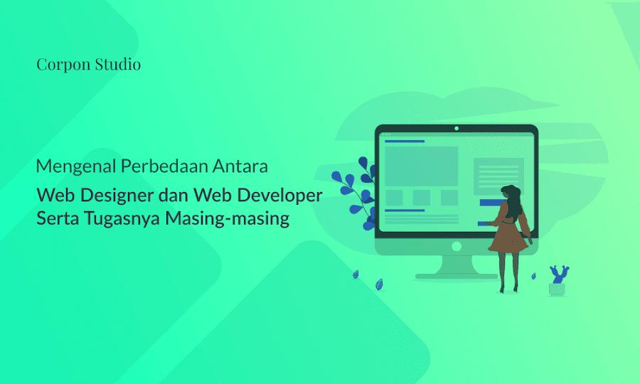 Mengenal Perbedaan Antara Web Designer dan Web Developer Serta Tugasnya Masing-masing