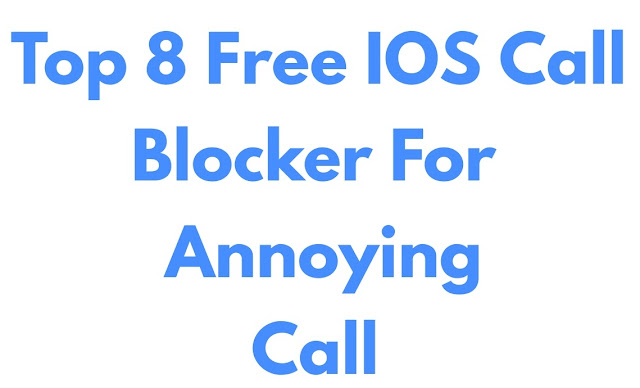 Top 8 Best IOS  Call Blocker For Block Annoying  Call On Ip
