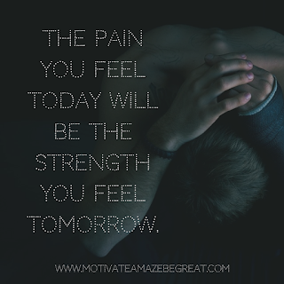 "Featured image of the article ""37 Inspirational Quotes About Life"": 13. ""The pain you feel today will be the strength you feel tomorrow."" - Unknown"
