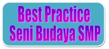 Contoh Laporan Best Practice Pkp Smp Seni Budaya